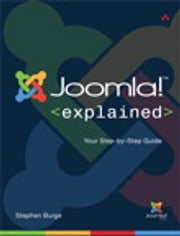 Joomla! Explained: Your Step-by-Step Guide - Your Step-by-Step Guide ebook by Stephen Burge