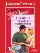 The Perfect Father ebook by Elizabeth Bevarly