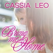 Bring Me Home audiobook by Cassia Leo
