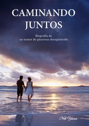 Caminando Juntos ebook by Neli Yanci