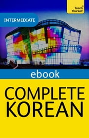 Complete Korean (Learn Korean with Teach Yourself) ebook by Jaehoon Yeon,Mark Vincent