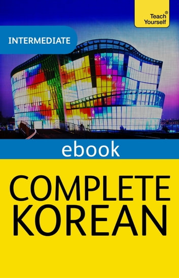 Complete korean learn korean with teach yourself ebook by jaehoon complete korean learn korean with teach yourself ebook by jaehoon yeonmark vincent fandeluxe Image collections