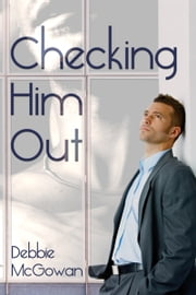 Checking Him Out ebook by Debbie McGowan