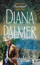Lionhearted ebook by Diana Palmer