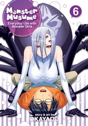 Monster Musume Vol. 6 ebook by OKAYADO