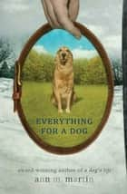 Everything for a Dog ebook by Ann M. Martin