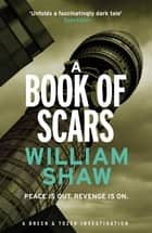 A Book of Scars - Breen & Tozer 3 ebook by William Shaw