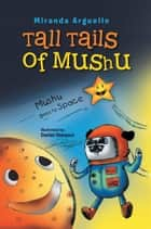 Tall Tails of Mushu ebook by Miranda Arguello