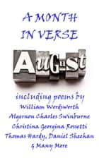 August, A Month In Verse ebook by William Wordsworth, Charles Swinburne, Henry Alford, Thomas Hardy