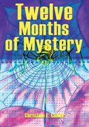 Twelve Months of Mystery ebook by Cristine Collier