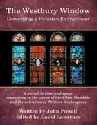 The Westbury Window - Unravelling a Victorian Entrepreneur ebook by John Powell