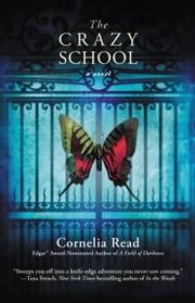 The Crazy School ebook by Cornelia Read