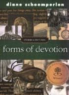 Forms Of Devotion - Stories & Pictures ebook by Diane Schoemperlen