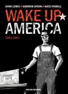 Wake up America - Tome 3 - Tome 3 - 1963 - 1965 ebook by Nate Powell, Andrew Aydin, John Lewis