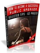 How To Become A Successful Public Speaker ebook by Anonymous