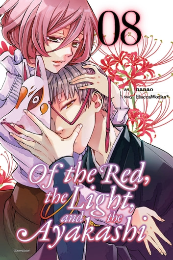 Of the Red, the Light, and the Ayakashi, Vol. 8 ebook by HaccaWorks*,Nanao