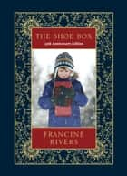 The Shoe Box 25th Anniversary Edition ebook by Francine Rivers