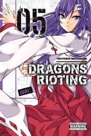 Dragons Rioting, Vol. 5 ebook by Tsuyoshi Watanabe