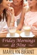 Friday Mornings at Nine ebook by Marilyn Brant