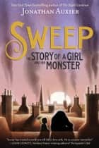 Sweep - The Story of a Girl and Her Monster ebook by Jonathan Auxier