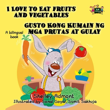 I Love To Eat Fruits And Vegetables Gusto Kong Kumain Ng Mga Prutas At Gulay