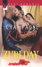 Champagne Kisses ebook by Zuri Day