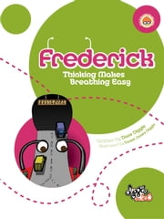 Frederick - Thinking Makes Breathing Easy ebook by Dave Diggle