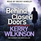 Behind Closed Doors audiobook by Kerry Wilkinson