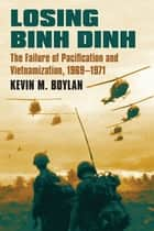 Losing Binh Dinh ebook by Kevin M. Boylan