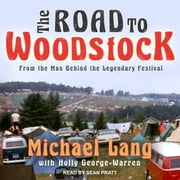 The Road to Woodstock audiobook by Michael Lang