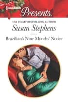 Brazilian's Nine Months' Notice ebook by Susan Stephens