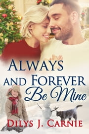 Always and Forever Be Mine ebook by Dilys J. Carnie