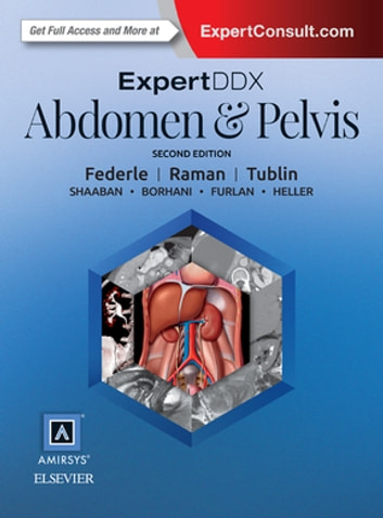 ExpertDDx: Abdomen and Pelvis E-Book ebook by Michael P. Federle, MD, FACR,Mitchell E. Tublin, MD,Siva P. Raman, MD
