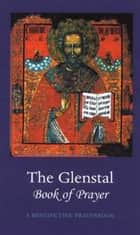 The Glenstal Book of Prayer: A Benedictine Prayer Book ebook by Simon Sleeman