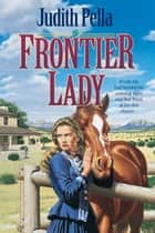Frontier Lady (Lone Star Legacy Book #1) ebook by Judith Pella