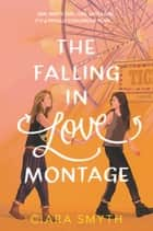 The Falling in Love Montage ebook by
