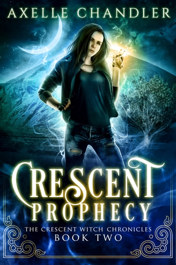 Crescent Prophecy ebook by Axelle Chandler