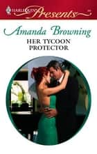 Her Tycoon Protector ebook by Amanda Browning