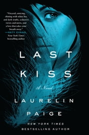 Last Kiss - A Novel ebook by Laurelin Paige