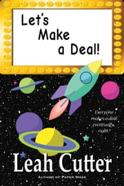Let's Make a Deal! ebook by Leah Cutter