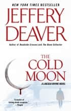 The Cold Moon - A Lincoln Rhyme Novel ebook by Jeffery Deaver