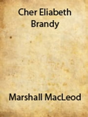 Cher Elizabeth Brandy ebook by Marshall MacLeod