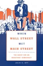 WHEN WALL STREET MET MAIN STREET ebook by Julia C. Ott