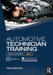 Automotive Technician Training: Practical Worksheets Level 2 ebook by Tom Denton