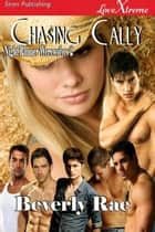 Chasing Cally ebook by Beverly Rae