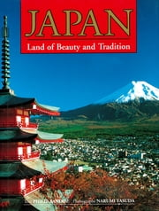 Japan Land of Beauty and Tradition ebook by Philip Sandoz, Narumi Yasuda