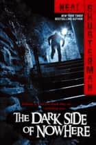 The Dark Side of Nowhere ebook by Neal Shusterman