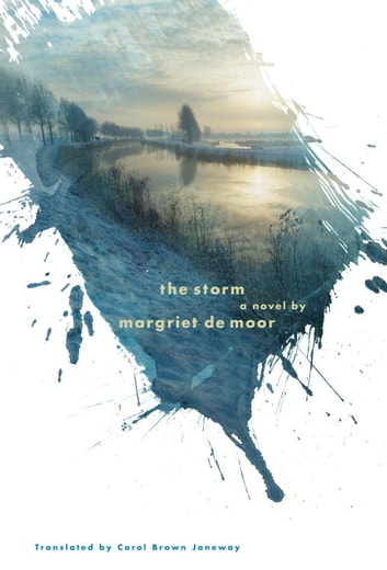 The Storm - A novel ebook by Margriet De Moor