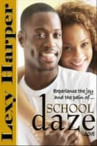 School Daze Boxed Set ebook by Lexy Harper