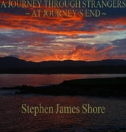 Annalea, a Journey Through Strangers~at Journey's End ebook by Stephen Shore